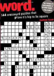 Word: 144 Crossword Puzzles That Prove Its Hip to be Square -