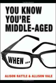 You Know Youre MiddleAged When...