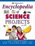 Young Learners Encyclopedia Of Science Projects -