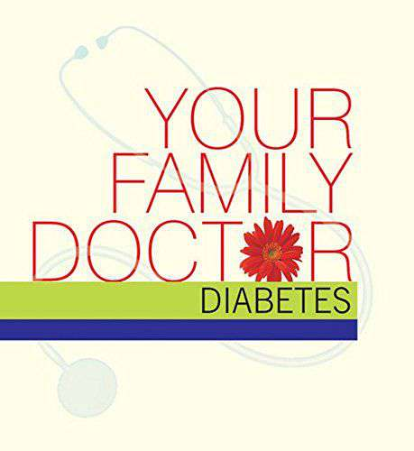 Your Family Doctor Diabetes: Specifications: Diagnosis and Prevention Medicines SelfManagement