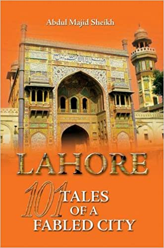 101 Tales of a Fabled City: Lahore - Hardcover