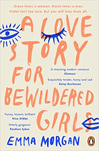 A Love Story for Bewildered Girls: 'Utterly gorgeous' Pandora Sykes - Paperback