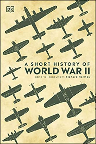 A Short History of World War II - (HB)