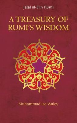 A Treasury of Rumi: Guidance on the Path of Wisdom and Unity