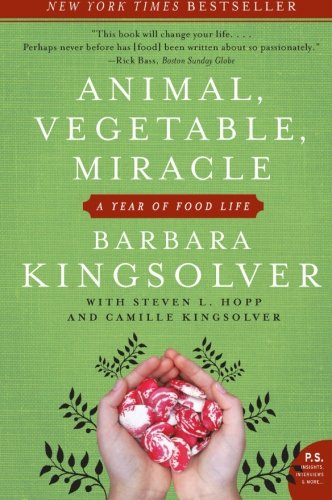Animal, Vegetable, Miracle: A Year of Food Life (P.S.)  - Paperback