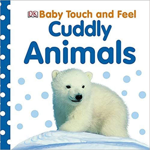 Baby Touch and Feel Cuddly Animals - (BB)