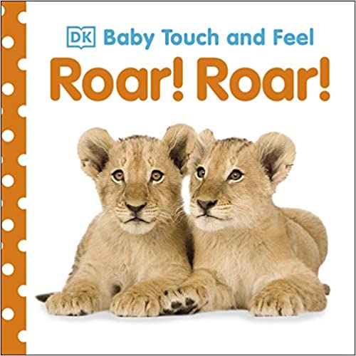 Baby Touch and Feel Roar! Roar! - (BB)