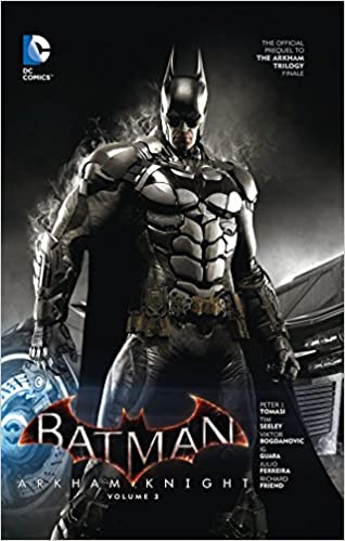 Batman: Arkham Knight Vol. 3: The Official Prequel to the Arkham Trilogy Finale - Hardcover