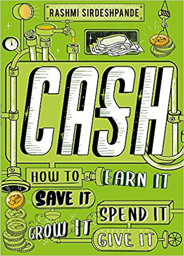 Cash : How to Earn It, Save It, Spend It, Grow It, Give It