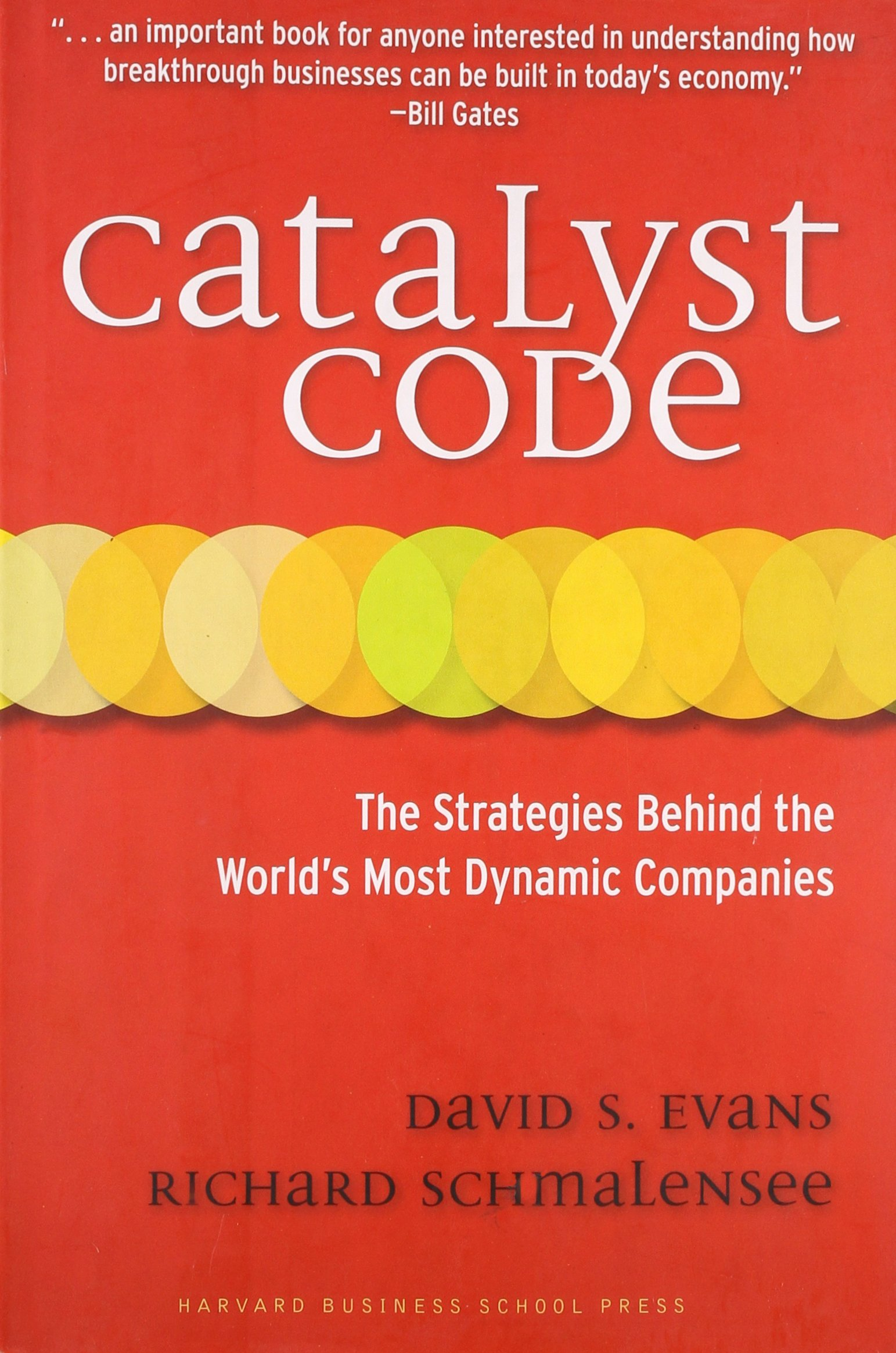 Catalyst Code: The Strategies Behind the World's Most Dynamic Companies - (HB)