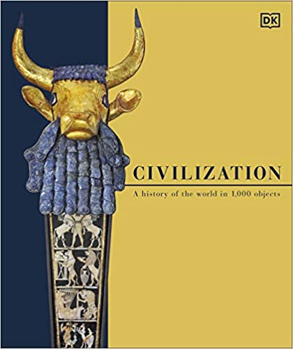Civilization: A History of the World in 1000 Objects - Hardcover