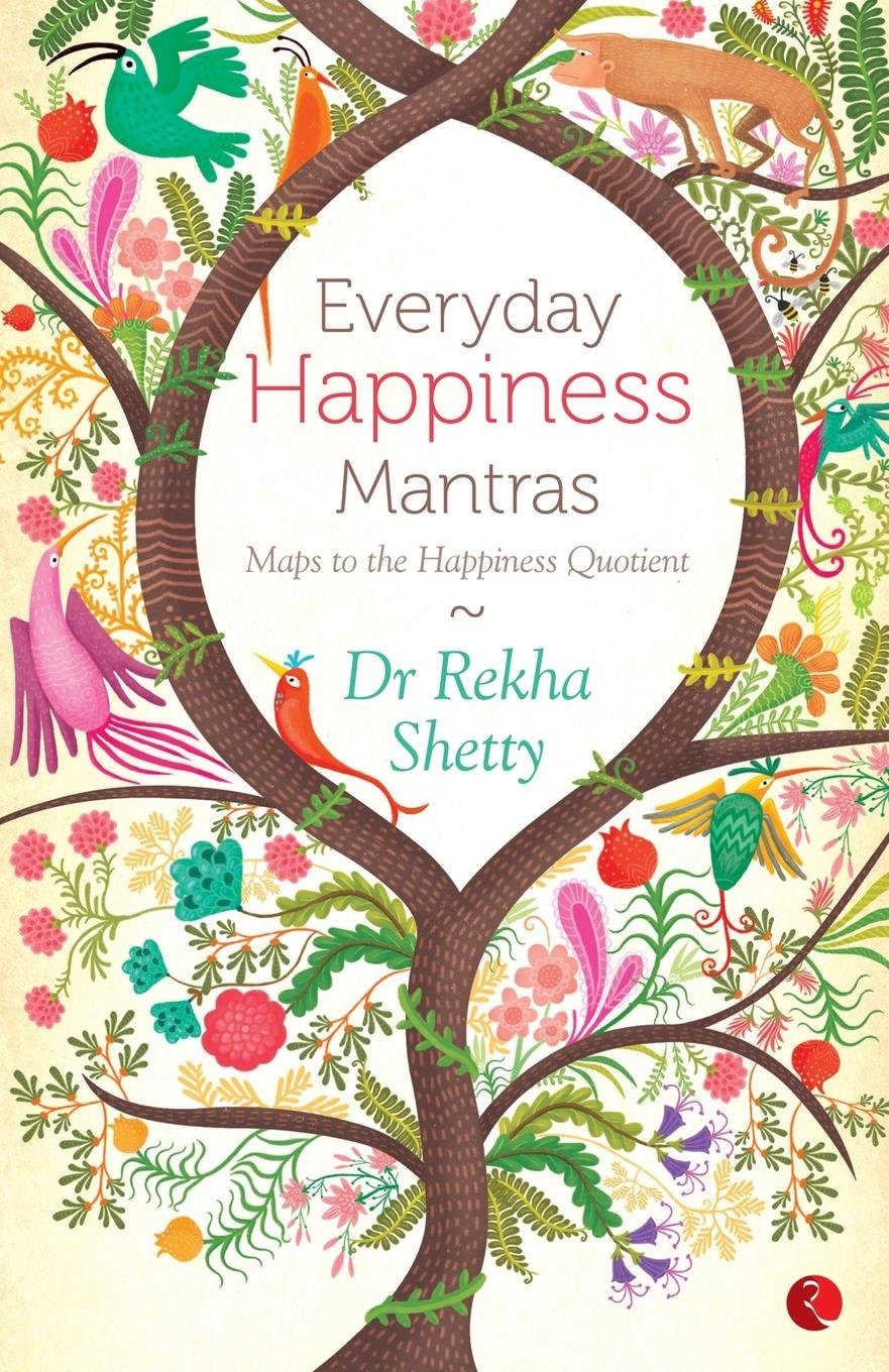 Everyday Happiness Mantras : Maps to the Happiness Quotient Paperback