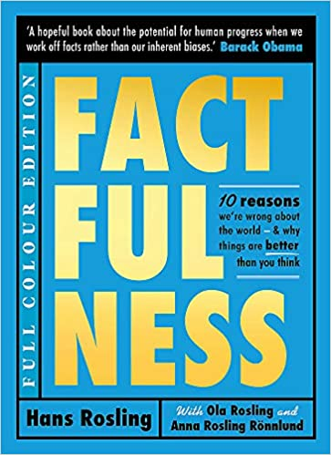 Factfulness Illustrated: Ten Reasons We're Wrong About the World - Why Things are Better than You Think - Hardcover