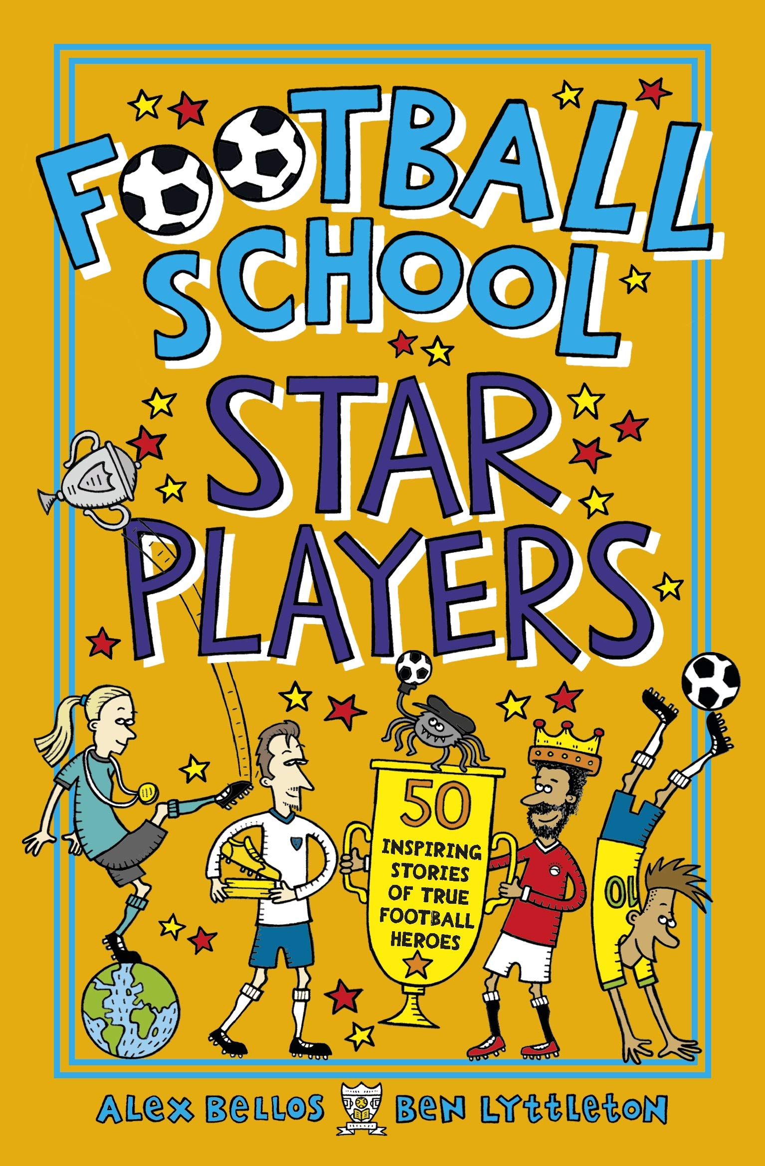 Football School Star Players: 50 Inspiring Stories of True Football Heroes  - Paperback