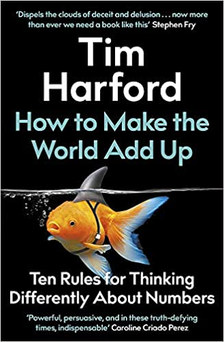How to Make the World Add Up: Ten Rules for Thinking Differently About Numbers - (PB)