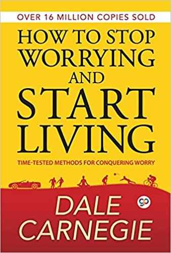 How to Stop Worrying and Start Living  - (PB)