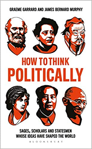 How to Think Politically: Sages, Scholars and Statesmen Whose Ideas Have Shaped the World  - Paperback