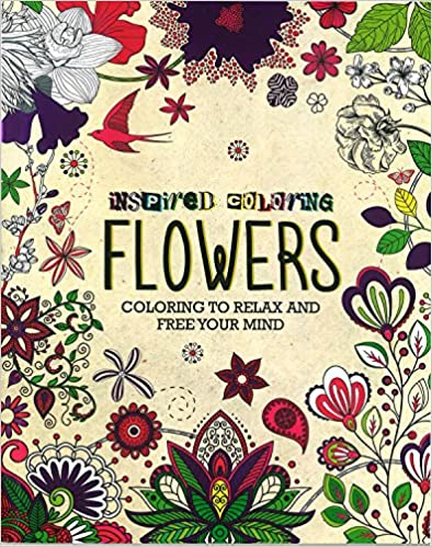 Inspired Coloring Flowers: Coloring to Relax and Free Your Mind - Paperback