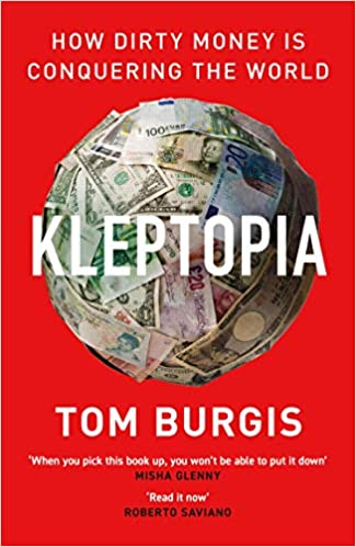 Kleptopia: How Dirty Money is Conquering the World Hardcover