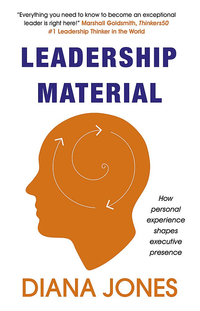 Leadership Material: How Personal Experience Shapes Executive Presence Paperback