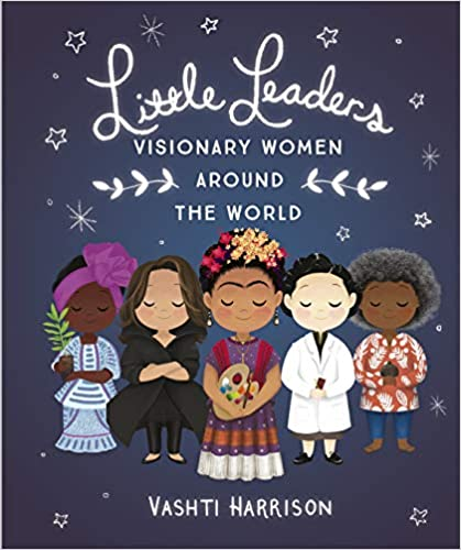 Little Leaders: Visionary Women Around the World Paperback
