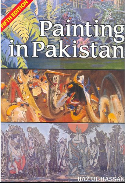Painting in Pakistan (4th Edition) - (HB)
