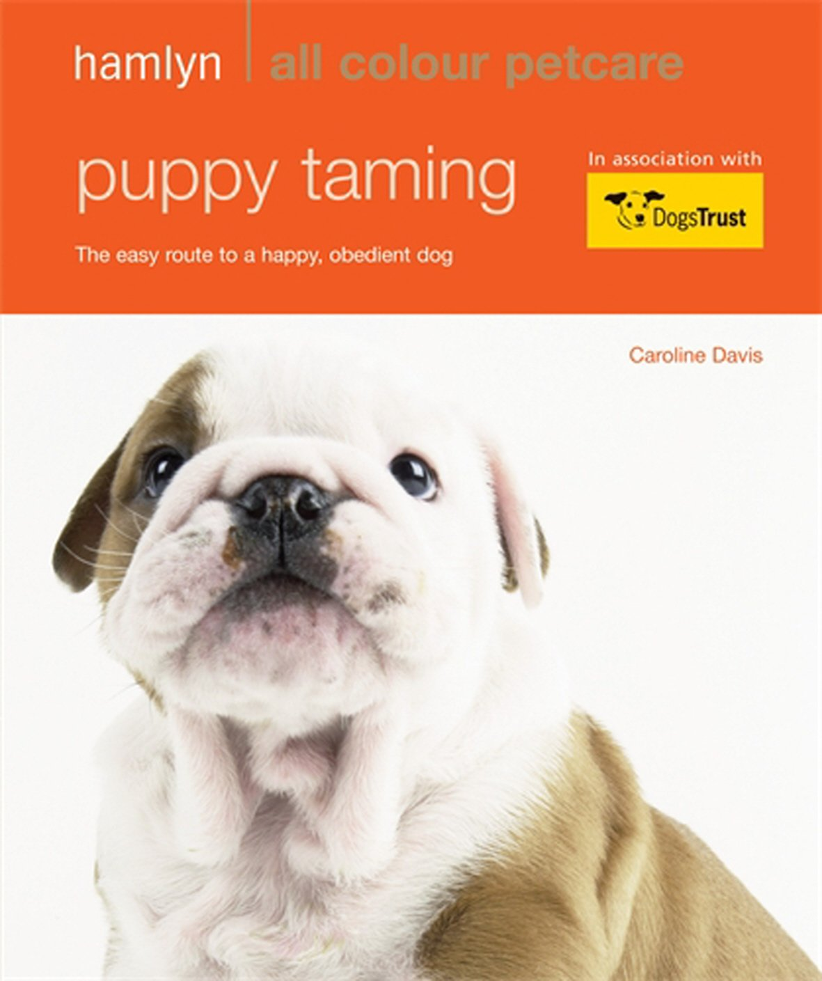 Puppy Taming: Hamlyn All Colour Pet Care: The Easy Route to a Happy, Obedient Dog Paperback