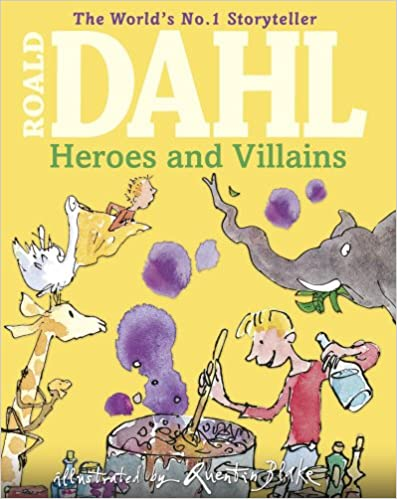 Roald Dahl's Heroes and Villains - Hardcover