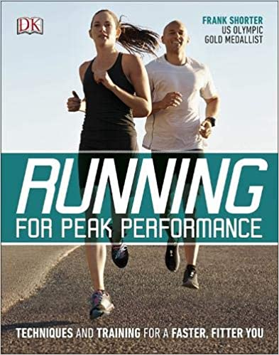 Running for Peak Performance : Techniques and Training for a Faster, Fitter You