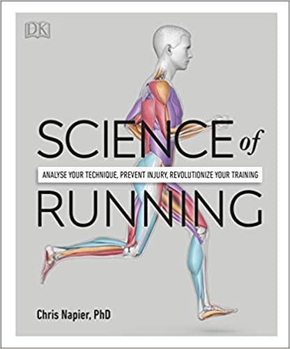 Science of Running: Analyze Your Technique, Prevent Injury, Revolutionize Your Training  - Paperback