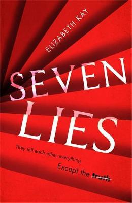 Seven Lies : The most addictive, page-turning thriller of 2020
