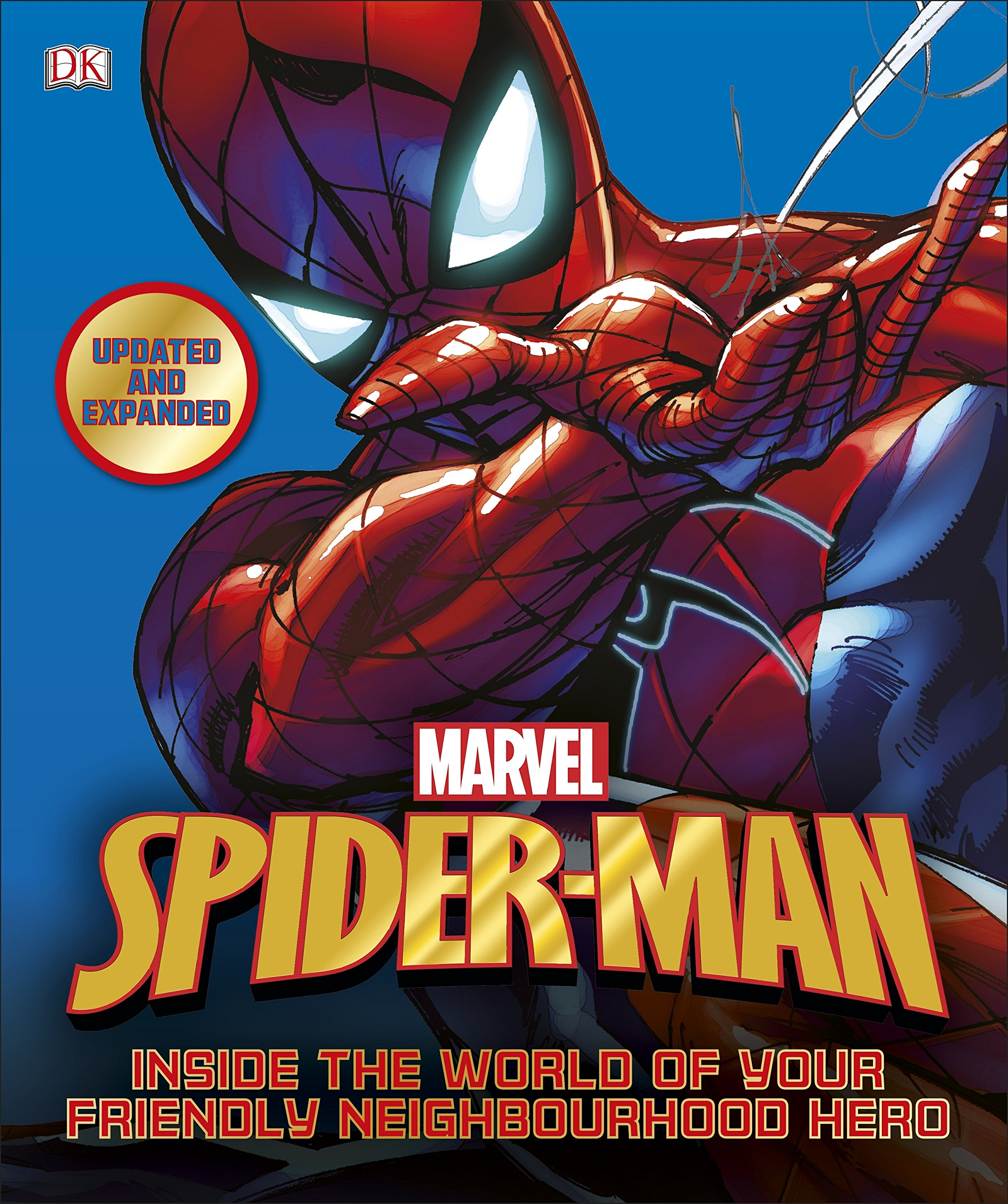 Spider-Man Inside the World of Your Friendly Neighbourhood Hero  -  (HB)