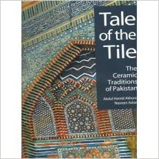 Tale of the Tile: The Ceramic Traditions of Pakistan