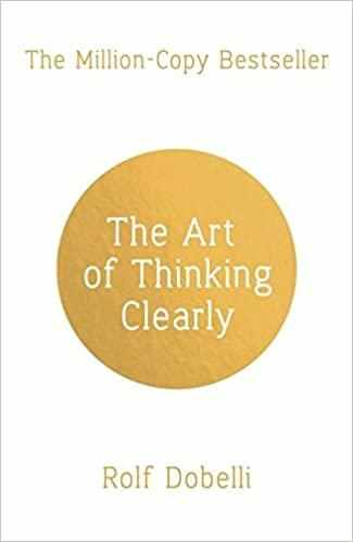 The Art of Thinking Clearly: Better Thinking, Better Decisions -  (PB)