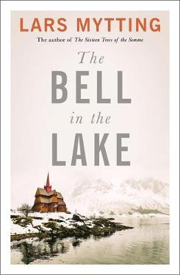 The Bell in the Lake : The Sister Bells Trilogy Vol. 1: The Times Historical Fiction Book of the Month