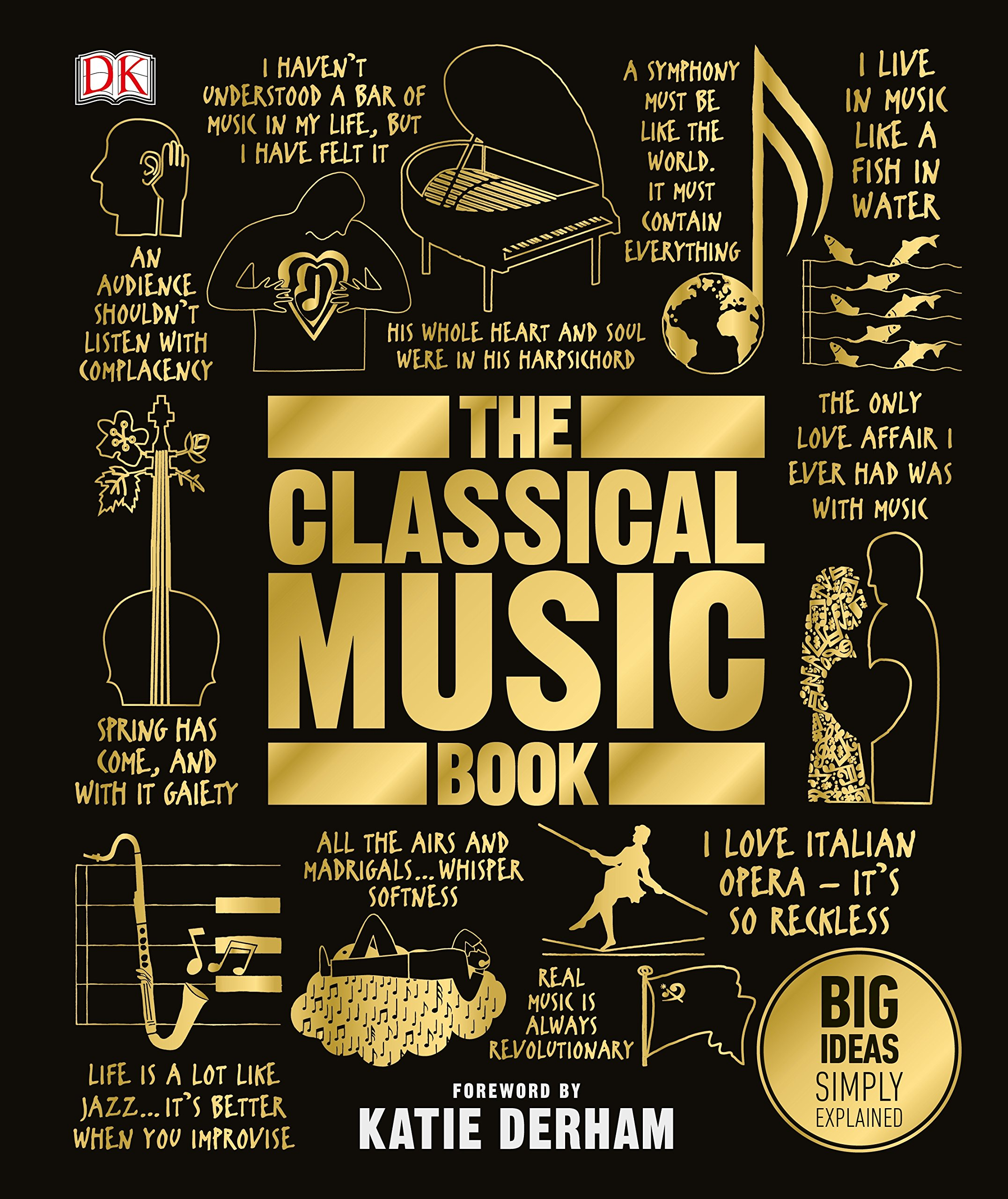 The Classical Music Book: Big Ideas Simply Explained - (HB)
