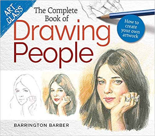 The Complete Book of Drawing People: How to Create Your Own Artwork (Art Class) - Paperback