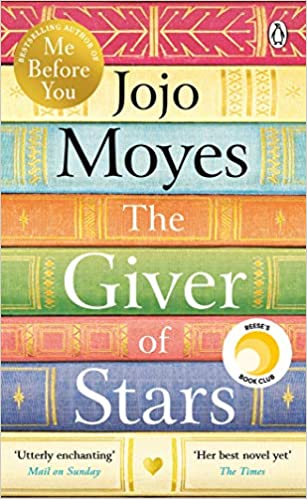 The Giver of Stars: Fall in love with the enchanting Sunday Times bestseller from the author of Me Before You - Paperback