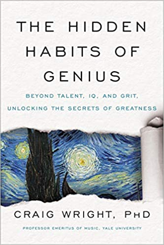 The Hidden Habits of Genius: Beyond Talent, IQ, and Grit―Unlocking the Secrets of Greatness  - Hardcover