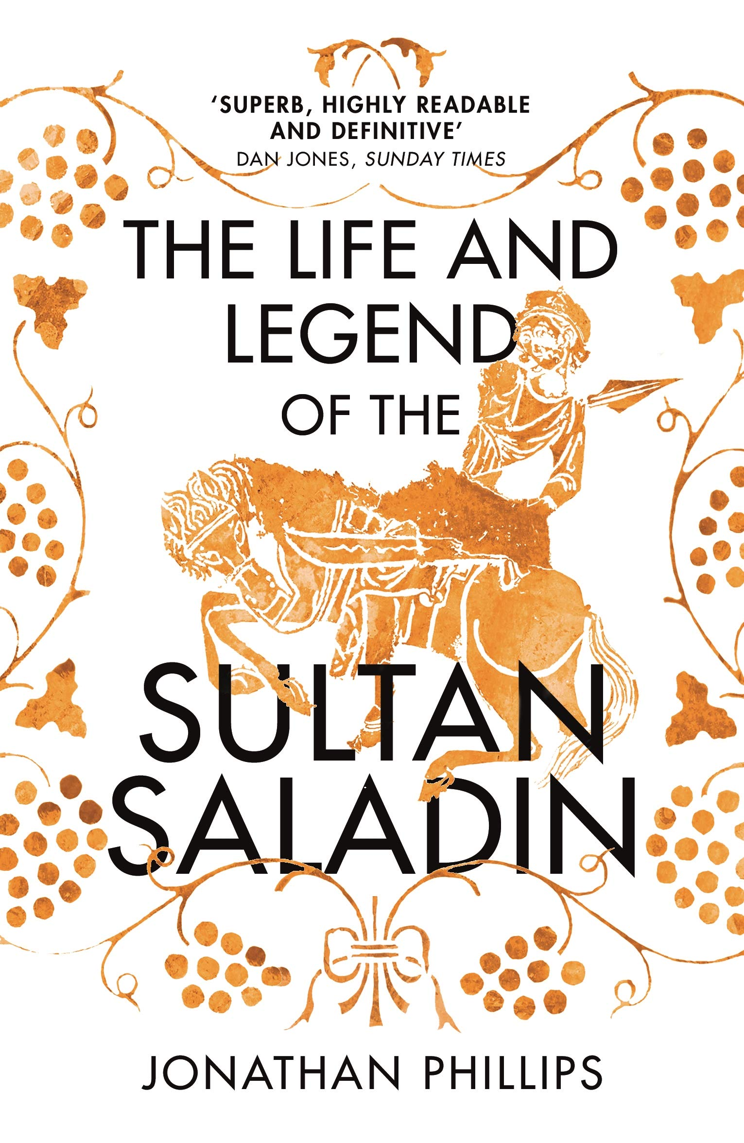 The Life and Legend of the Sultan Saladin Paperback