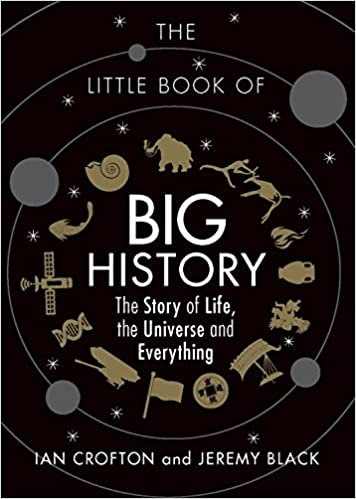 The Little Book of Big History  - (Paperback)