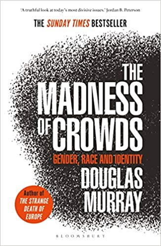 The Madness of Crowds: Gender, Race and Identity - (PB)