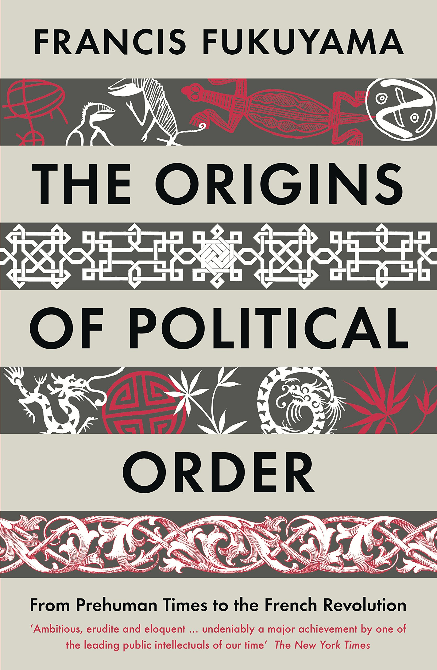 The Origins of Political Order From Prehuman Times to the French RevolutioN - (PB)
