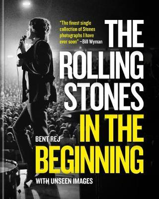 The Rolling Stones In the Beginning : With unseen images