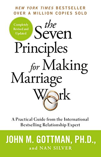 The Seven Principles For Making Marriage Work: A practical guide from the international bestselling relationship expert  - Paperback