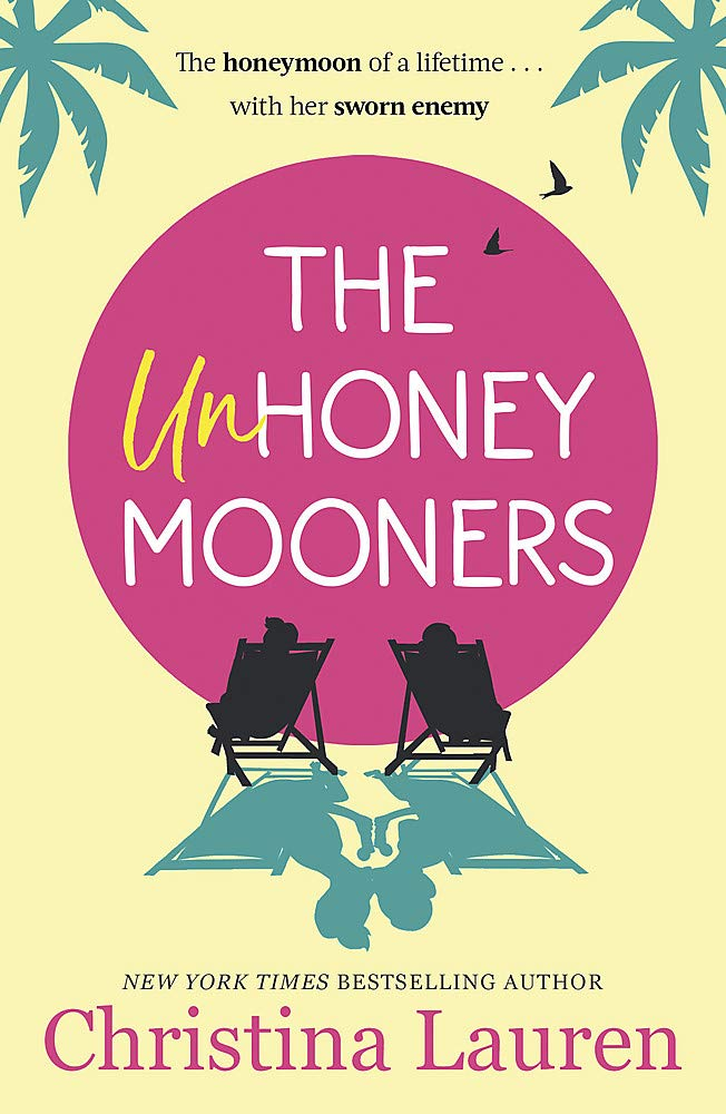 The Unhoneymooners: escape to paradise with this hilarious and feel good romantic comedy - (PB)