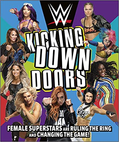 WWE Kicking Down Doors: Female Superstars Are Ruling the Ring and Changing the Game! - (HB)