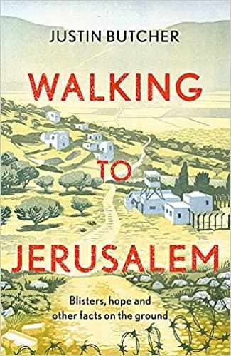 Walking to Jerusalem: Blisters, hope and other facts on the ground  - Paperback