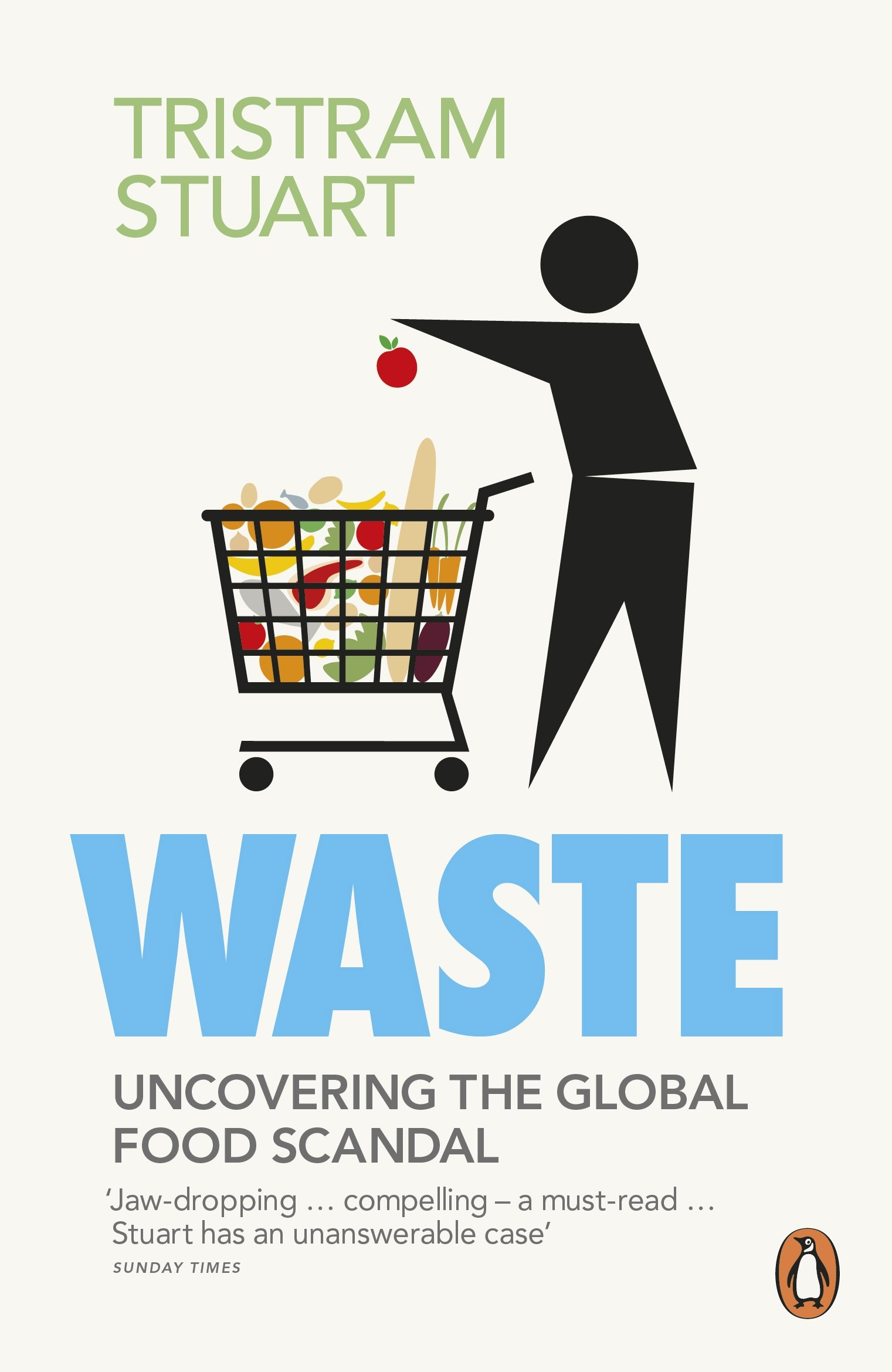 Waste: Uncovering the Global Food Scandal  - Paperback