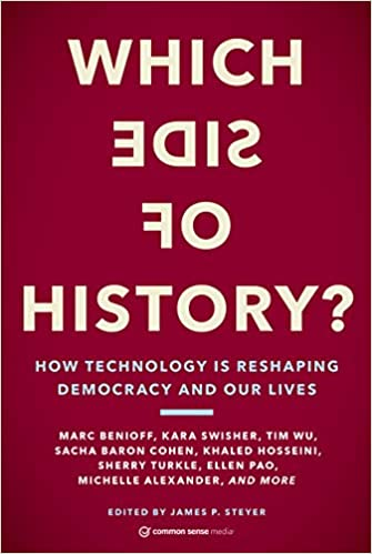 Which Side of History?: How Technology Is Reshaping Democracy and Our Lives - Paperback